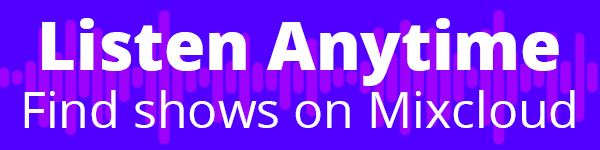 Listen Anytime - Find shows on Mixcloud